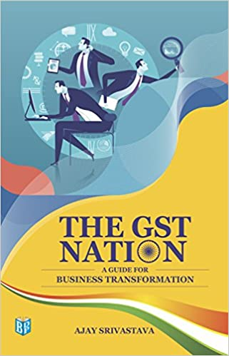 THE GST NATION - A Guide for Business Transformation