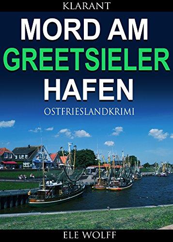 Mord am Greetsieler Hafen. Ostfrieslandkrimi