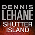 Shutter Island Audiobook by Dennis Lehane Narrated by Tom Stechschulte