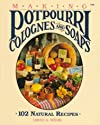 Making Potpourri, Soaps & Colognes: 102 Natural Recipes