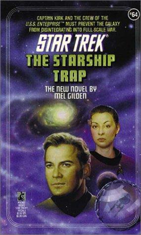 The Starship Trap (Star Trek, Book 64), Gilden, Mel