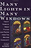 Many Lights in Many Windows: Twenty Years of Great Fiction and Poetry from the Writers Community (Writers Community Book)