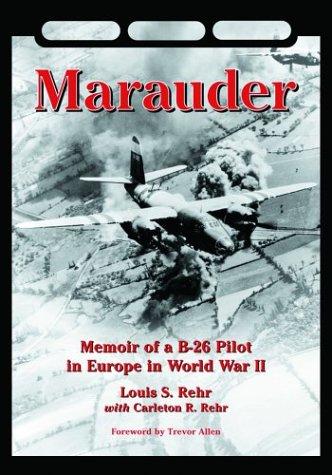 Marauder: Memoir of a B-26 Pilot in Europe in World War II PDF