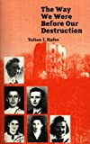 img - for The Way We Were Before Our Destruction: Lives of Jewish Students from Vilna, Who Perished During the Holocaust book / textbook / text book