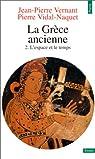 La Gr�ce ancienne, tome 2 : L'Espace et le temps par Vernant