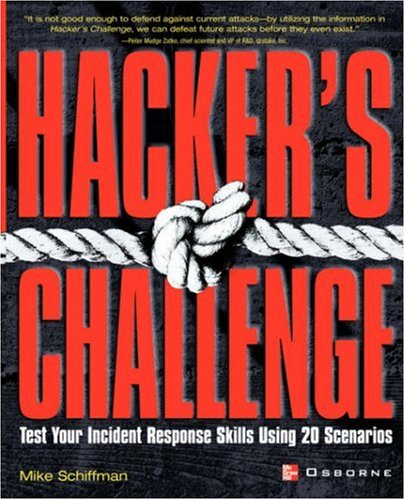 Hacker's Challenge : Test Your Incident Response Skills Using 20 Scenarios