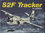 img - for S2F Tracker in Action - Aircraft No. 100 book / textbook / text book