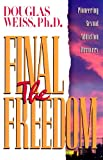 The Final Freedom: Pioneering Sexual Addiction Recovery (1881292371) by Weiss, Douglas