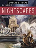 img - for Painting Nightscapes with Artificial Light book / textbook / text book
