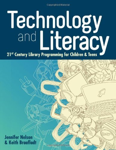 By Jennifer Nelson Technology and Literacy: 21st Century Library Programming for Children and Teens (Ala Editions Speci [Paperback] PDF