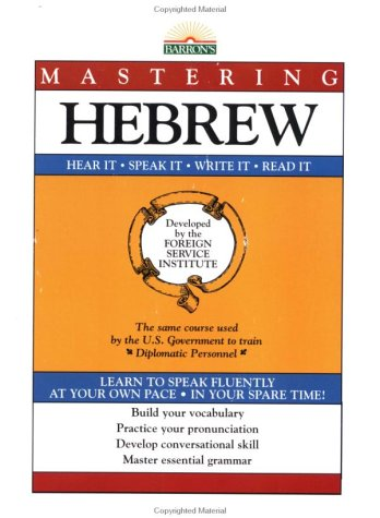 Mastering Hebrew : Hear It, Speak It, Read It, Write It, JOSEPH A REIF