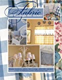 img - for Fabric All Through the House: Window Treatments, Pillows, Bed Coverings, Tablecloths, and More (Leisure Arts #3388) book / textbook / text book
