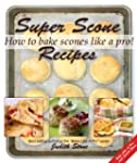 Super Scone Recipes - How to Bake Sco...