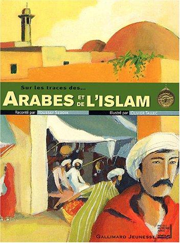 Sur les traces des... arabes et de l'Islam