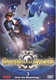 Banner of the Stars: V.3 Only the Beginning... [Import]