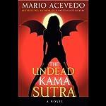 The Undead Kama Sutra | Mario Acevedo