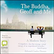 The Buddha, Geoff and Me: A Modern Story | [Edward Canfor-Dumas]