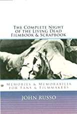 The Complete Night of the Living Dead Filmbook & Scrapbook
