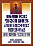img - for Disability Issues for Social Workers and Human Services Professionals in the Twenty-First Century book / textbook / text book
