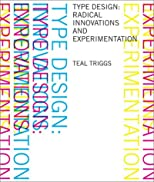 Type Design: Radical Innovations and Experimentation