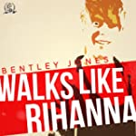 Walks Like Rihanna