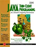 img - for Java Thin-Client Programming for the Network Computing Environment book / textbook / text book