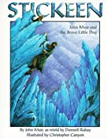 Stickeen : John Muir and the Brave Little Dog (Sharing Nature With Children Book)
