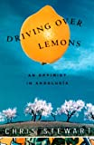 Driving over Lemons : An Optimist in Andalucia (0375410287) by Stewart, Chris