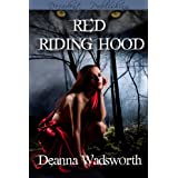 Red Riding Hood ~ Deanna Wadsworth