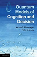 Quantum Models of Cognition and Decision Front Cover
