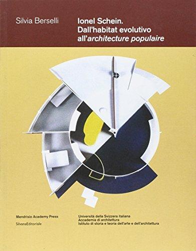Ionel Schein. Dall'habitat evolutivo all'architecture populaire