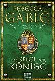 Das Spiel der Könige: Historischer Roman GÜNSTIG