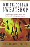 White Collar Sweatshop: The Deterioriation of Work and Its Rewards in Corporate America