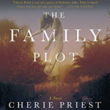 The Family Plot Audiobook by Cherie Priest Narrated by Kate Udall