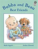 Bubba and Beau, Best Friends (0152055800) by Appelt, Kathi
