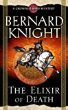 Bernard Knight The Elixir of Death (Crowner John Mystery)