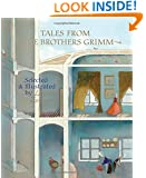 Tales from the Brothers Grimm: Selected and Illustrated by Lisbeth Zwerger
