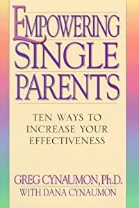 Empowering Single Parents: 10 Ways to Increase Your ...