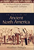 img - for In Search of Ancient North America: An Archaeological Journey to Forgotten Cultures book / textbook / text book