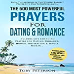The 500 Most Powerful Prayers for Dating & Romance: Includes Life Changing Prayers for Dating, Romance, Humor, Inspiration & Single Women | Toby Peterson,Jason Thomas