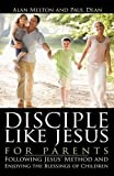 img - for Disciple Like Jesus For Parents book / textbook / text book