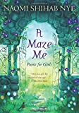 A Maze Me: Poems for Girls by Nye, Naomi Shihab (2014) Paperback