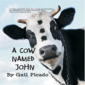 A Cow Named John | [Gail Picado]