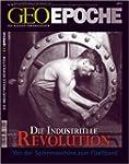GEO Epoche 30/08: Die Industrielle Re...