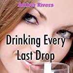 Drinking Every Last Drop: Taboo Forbidden Lust   Amber Rivers