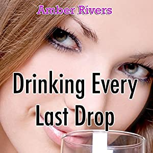 Drinking Every Last Drop: Taboo Forbidden Lust | [Amber Rivers]