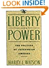 Liberty and Power: The Politics of Jacksonian America (American Century Series)