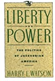 Liberty and Power: The Politics of Jacksonian America (American Century Series) (0374521964) by Harry L. Watson