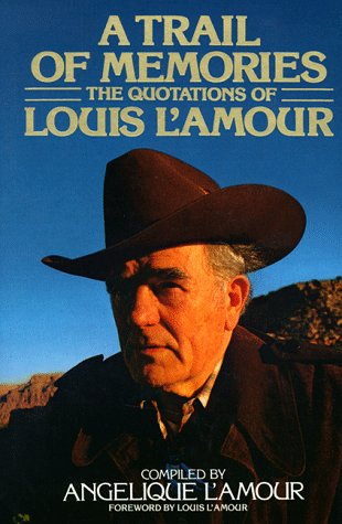Image for Trail of Memories : The Quotations of Louis LAmour