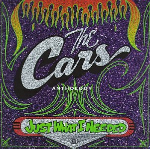 The Cars - Just What I Needed Anthology - Zortam Music